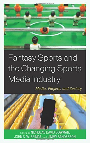 Fantasy Sports and the Changing Sports Media Industry: Media, Players, and Society (2016-03-17)