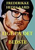 Lige på det bedste (Danish Edition)