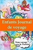 Enfants journal de voyage: Mon voyage vers la Tunisie