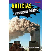 Noticias que marcaron la historia (Unforgettable News Reports) (TIME FOR KIDS® Nonfiction Readers)