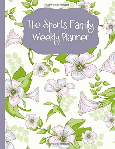The Sports Family Weekly Planner: The Sports Family Weekly Planner, 52 Undated Weeks -