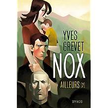 Nox (2) : Ailleurs