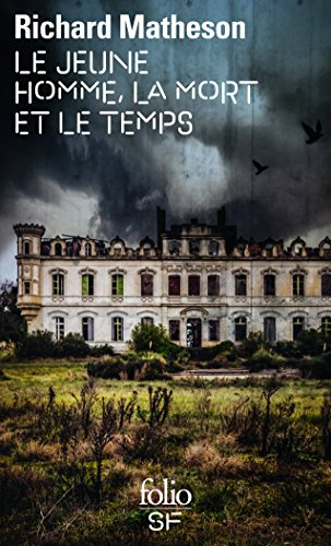 Le Jeune Homme, La Mort Et Le Temps (Folio Science Fiction) par Richard Matheson