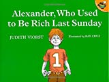 Alexander, Who Used to Be Rich Last Sunday by Judith Viorst (1997-11-03)