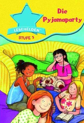 Preisvergleich Produktbild Lesehelden Stufe 3: Die Pyjamaparty