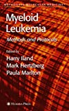 Myeloid Leukemia: Methods and Protocols (Methods in Molecular Medicine)
