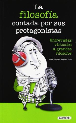 La filosofía contada por sus protagonistas: Entrevistas virtuales a grandes filósofos (Laberinto: economía, derecho y sociedad)