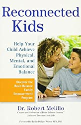 Reconnected Kids: Help Your Child Achieve Physical, Mental, and Emotional Balance