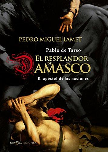 Descargar Libro El resplandor de Damasco (Novela histórica) de Pedro Miguel Lamet