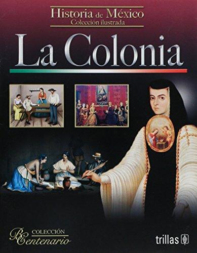 La colonia/The colony: Historia De Mexico/Mexico History