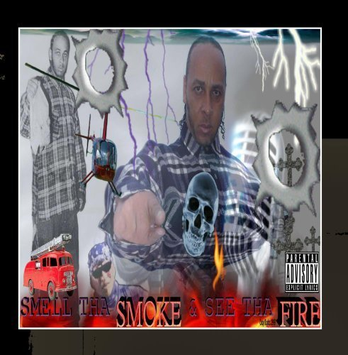 Smell the Smoke & See the Fire by Og Sin Loc Blackburn