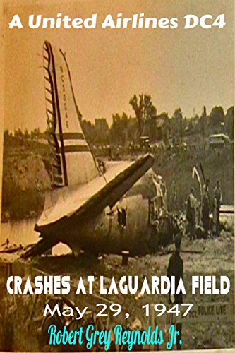 a-united-airlines-dc4-crashes-at-laguardia-field-may-29-1947-english-edition