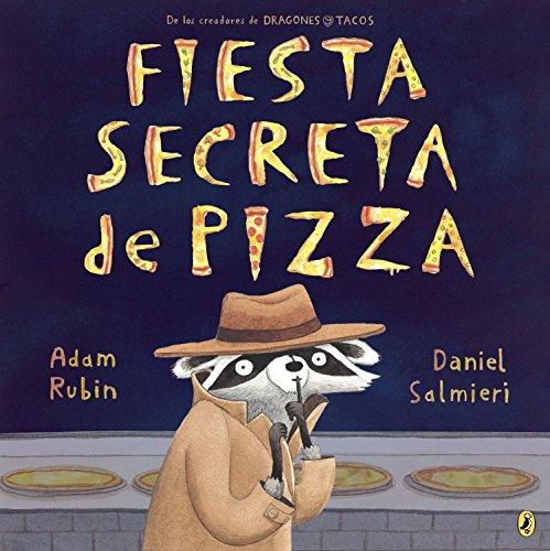 Fiesta secreta de pizza por Adam Rubin