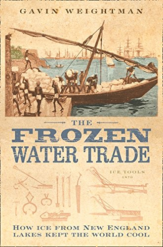 The Frozen Water Trade por Gavin Weightman