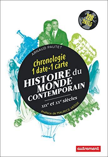 Histoire du monde contemporain : Chronologie en 130 dates et cartes