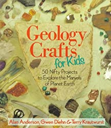 Geology Crafts For Kids: 50 Nifty Projects to Explore the Marvels of Planet Earth by Alan Anderson (1998-06-30)