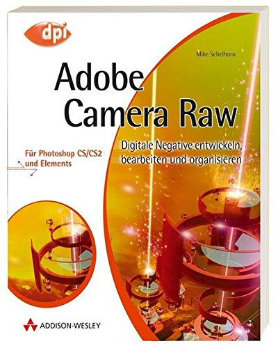 Adobe Camera Raw - Für Photoshop...