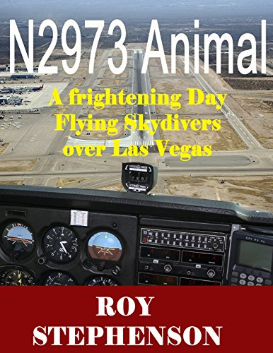 N2973 ANIMAL: An exciting day flying skydivers over Las Vegas (English Edition) por Roy Stephenson