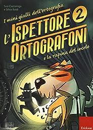 L'ispettore Ortografoni e la rapina del secolo. I mini gialli dell'ortografia. Con adesiv