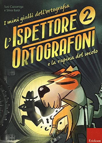L'ispettore Ortografoni e la rapina del secolo. I mini gialli dell'ortografia. Con adesivi: 2