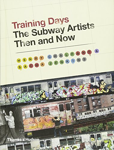 Training Days: The Subway Artists Then and Now por Henry Chalfant