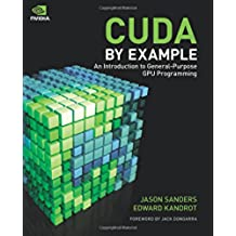 CUDA by Example: An Introduction to General-Purpose GPU Programming