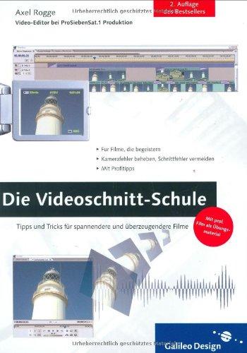 Die Videoschnitt-Schule: Tipps und Tricks, wie Sie Ihren eigenen Videofilm schöner, spannender und überzeugender machen (Galileo Design) Dvd-profi-video-kameras