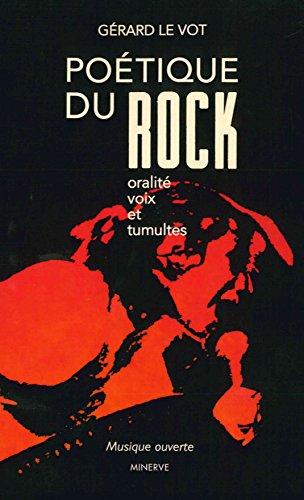 Poétique du rock : Oralité, voix et tumultes