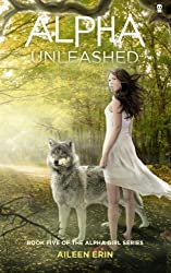 Alpha Unleashed: Volume 5 (Alpha Girl) by Aileen Erin (2015-10-08)