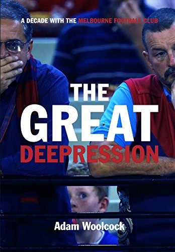 The Great Deepression: A decade with the Melbourne Football Club (English Edition)