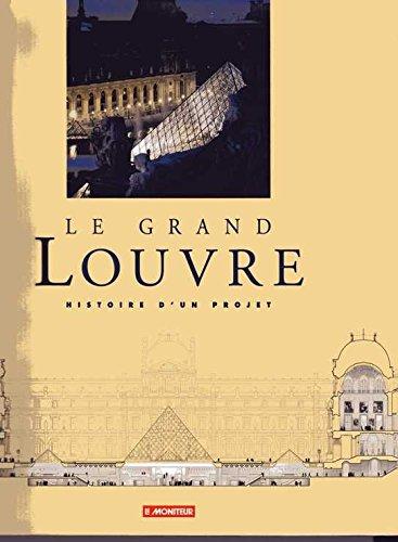Le Grand Louvre par Dominique Bezombes, Catherine Bergeron (Relié)
