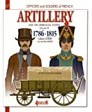 French Artillery and Gribeauval System - Volume 3 -: 2 (Officers and Soldiers of French)