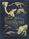 La grande galerie des dinosaures : Et autres animaux préhistoriques