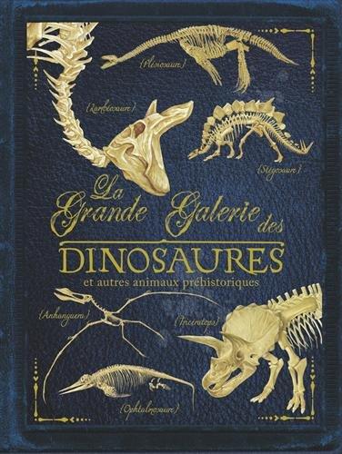 La grande galerie des dinosaures : Et autres animaux prhistoriques