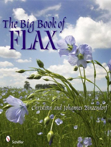 The Big Book of Flax: A Compendium of Facts, Art, Lore, Projects and (Christian Kostüme)