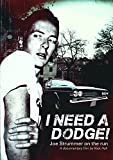 I Need a Dodge! Joe Strummer on the Run [Limited Deluxe Collector's Edition]