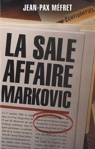 La sale affaire Markovic par Jean-Pax Méfret