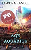 Age of Aquarius (PG Version) : A Save Tomorrow Apocalyptic Novel (Save Tomorrow World Book 15)