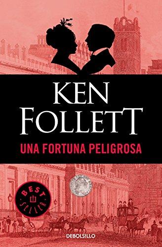 Una fortuna peligrosa por Ken Follett