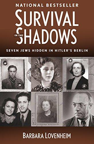 Survival in the Shadows: Seven Jews Hidden in Hitler's Berlin (English Edition)