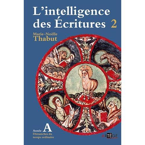 Intelligence des écritures - volume 2 - Année A: Dimanches du temps ordinaire