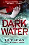 Dark Water: A totally gripping thrill...