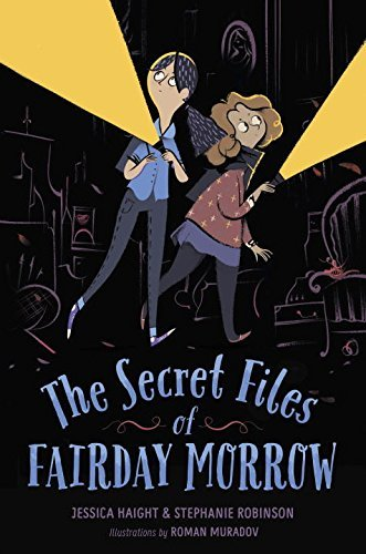 The Secret Files of Fairday Morrow by Jessica Haight (December 01,2015)
