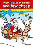 Mein dickes Malbuch Weihnachten (Malbücher und -blöcke)