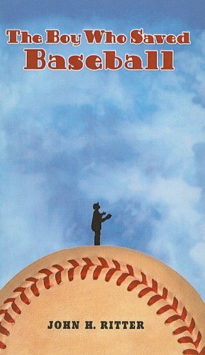 The Boy Who Saved Baseball by John H. Ritter (1-Mar-2005) Perfect Paperback