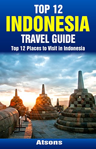 top-12-places-to-visit-in-indonesia-top-12-indonesia-travel-guide-includes-bali-jakarta-borobudur-ko
