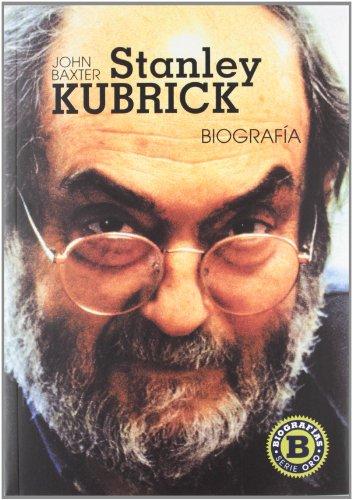 Stanley Kubrick: Biografía (Serie Oro) por John Baxter