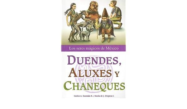 Duendes Aluxes Y Chaneques Los Seres Magicos De Mexico Amazonco