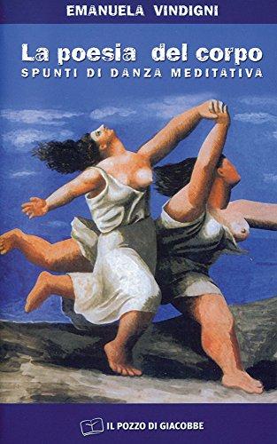 La poesia del corpo. Spunti di danza meditativa (Prove di dialogo) por Emanuela Vindigni