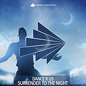 Dance R Us-Surrender To The Night
